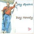 "Jay Spears' ""Boy Howdy"" CD"