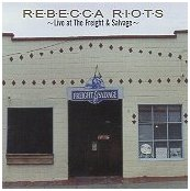 Rebecca Riots - Live at the Freight & Salvage