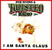 "Bob Rivers & Twisted Radio ""I Am Santa Claus"""