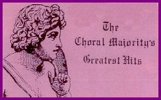 "cover of the tape ""The Choral Majority's Greatest Hits"""