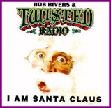 "Bob Rivers & Twisted Radio--""I Am Santa Claus"""