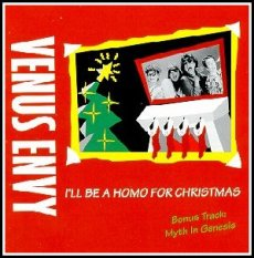 """I'll Be A Homo For Christmas,"" Venus Envy's 1995 classic"