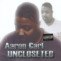 "Aaron-Carl's ""Uncloseted"""