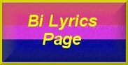 Click to go to the Bi Lyrics Page