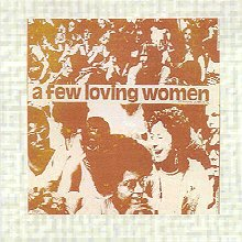 """A Few Loving Women"" LP"