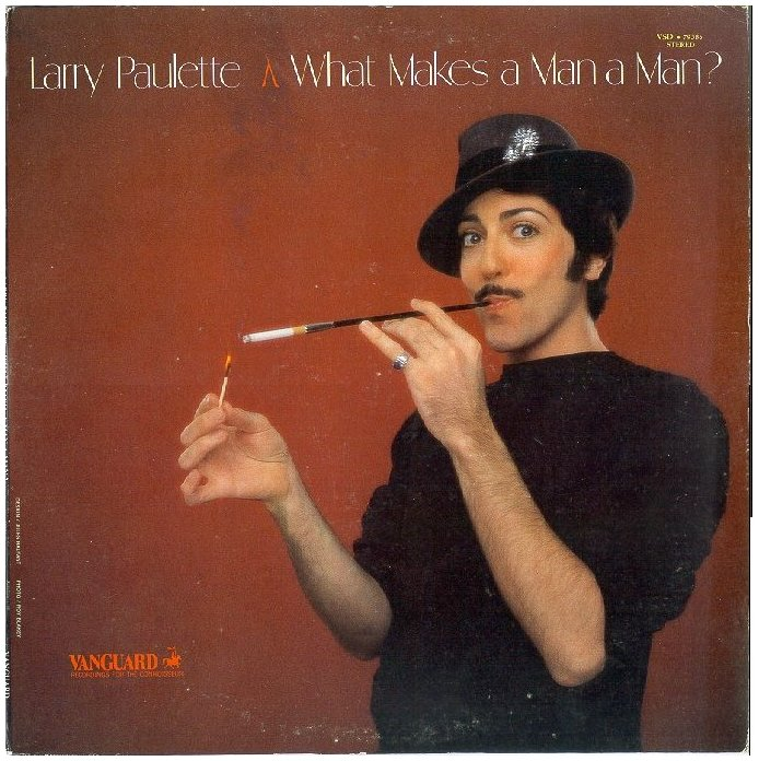 Larry Paulette - What Makes a Man a Man? (1977)