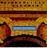 "Metropolitan Klezmer, with the Isle of Lesbos - ""Mosaic Persuasion"""