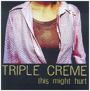 Triple Creme - Outstanding New Recording Band