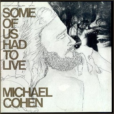 Michael Cohen - Some Of Us Had To Live, 1976