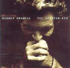 "Rodney Crowell's ""The Houston Kid"""