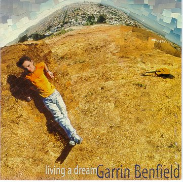 "Garrin Benfield's ""Living A Dream"""