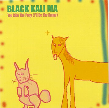 "Black Kali Ma's ""You Ride the Pony..."""