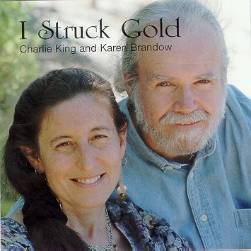 "Charlie King & Karen Brandow -- ""I Struck Gold"""