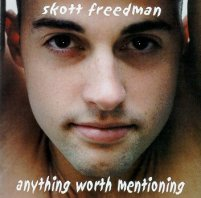 "Skott Freedman CD ""Anything Worth Mentioning"""