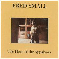 "Fred Small ""The Heart of the  Appaloosa"" 1991"