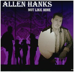 "Allen Hanks CD ""Not Like Mine"""