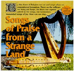 """Songs of Praise from a Strange Land"""