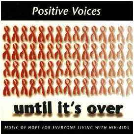 Positive Voices - Until It's Over