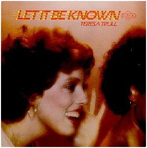 Teresa Trull - Let It Be Known