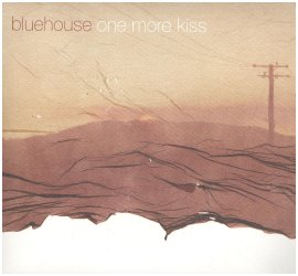 "Bluehouse CD ""One More Kiss"""